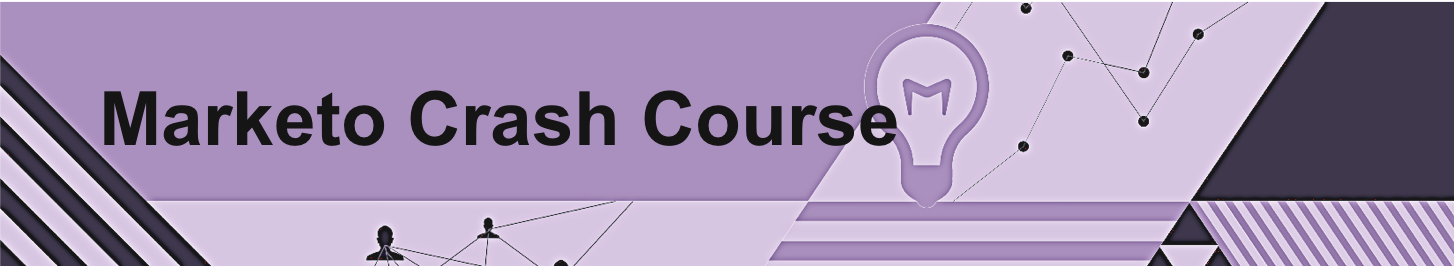 Marketo Crash Course